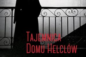 """""""Tajemnica Domu Helclów"""" – spotkanie z Jackiem Dehnelem i Piotrem Tarczyńskim"""